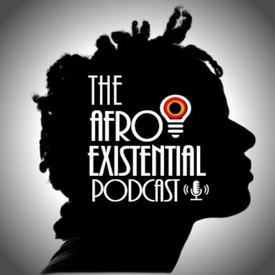 The Afro-Existential Podcast