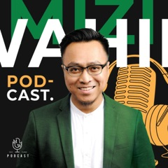 The Mizi Wahid Podcast