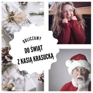 Odliczamy do Świąt z Kasią Krasucką