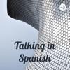 Talking in Spanish