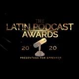 Latin Podcast Awards 2020: Revivimos el momento en el que ganamos nuestro tercer premio