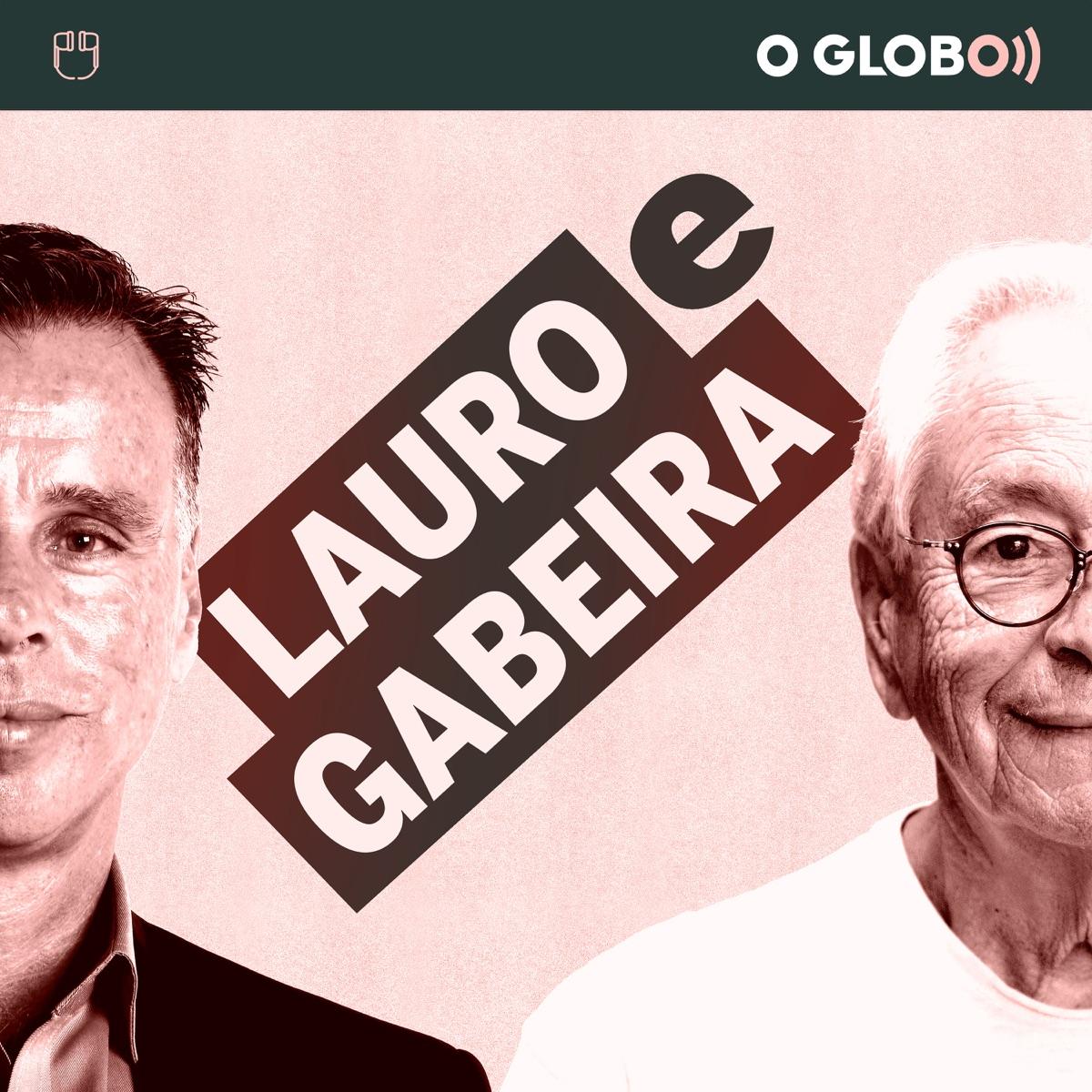 Lauro e Gabeira (podcast de O Globo)