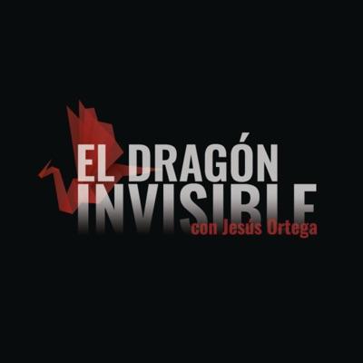 El Dragón Invisible, con Jesús Ortega