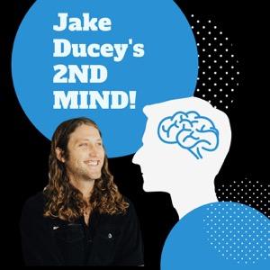 Jake Ducey's 2nd Mind Podcast