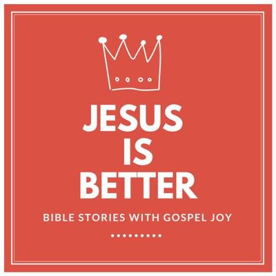 Jesus is Better: Bible Stories with Gospel Joy:Alicia Yoder