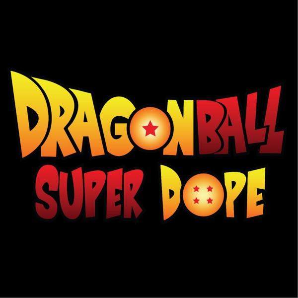 Dragon Ball Super Dope Artwork