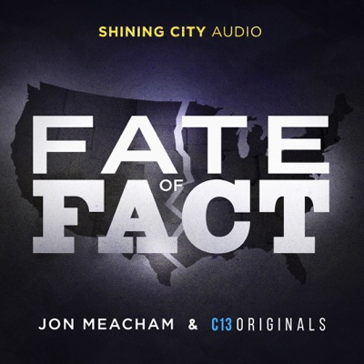 Fate of Fact:Shining City Audio | C13Originals | Jon Meacham