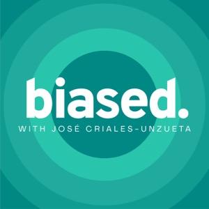 biased with José Criales-Unzueta