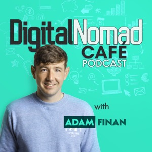 Digital Nomad Cafe Podcast   Online Business, Freelancing & Remote Work