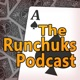 The Runchuks Podcast