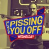 What's Pissing YOU Off Wednesday artwork