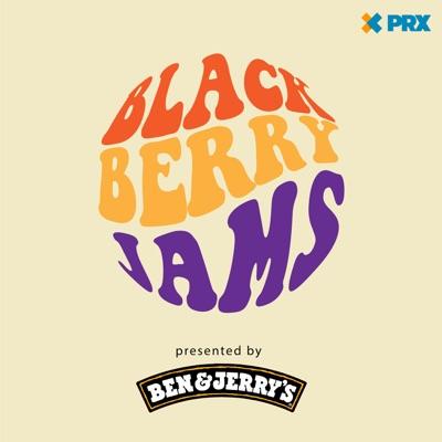 Blackberry Jams Presented by Ben & Jerry's:Ben & Jerry's | PRX