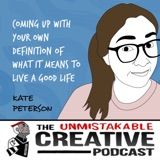 Kate Peterson | Coming up with Your Own Definition of What It Means to Live a Good Life