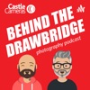 Behind the Drawbridge – Photography Podcast from Castle Cameras artwork