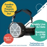 FuseBox Radio #644: DJ Fusion's The Futon Dun Livestream DJ Mix Spring Session #6 (Faded With Friends On The Festival Grounds Mix #3)
