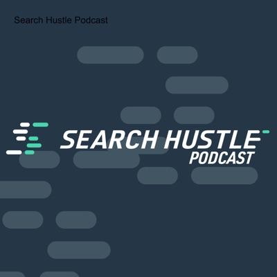 Search Hustle Podcast
