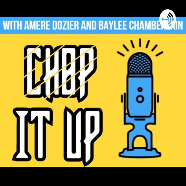 Chop It Up the Podcast