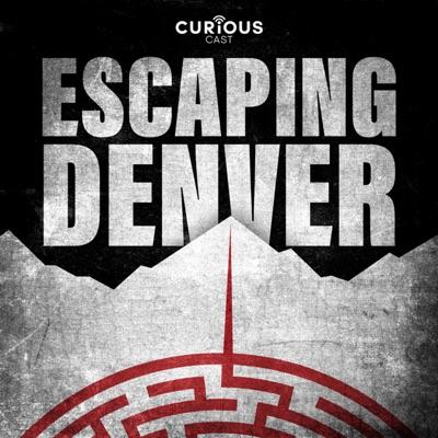Escaping Denver:Escaping Denver / Curiouscast
