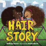 Introducing Hair Story, New Picture Book by Nonieqa Ramos and Keisha Morris