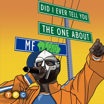 Did I Ever Tell You The One About... MF DOOM:The Timeless Podcast Company and The Orchard