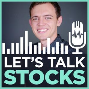 Let's Talk Stocks with Sasha Evdakov - Improve Your Trading & Investing in the Stock Market