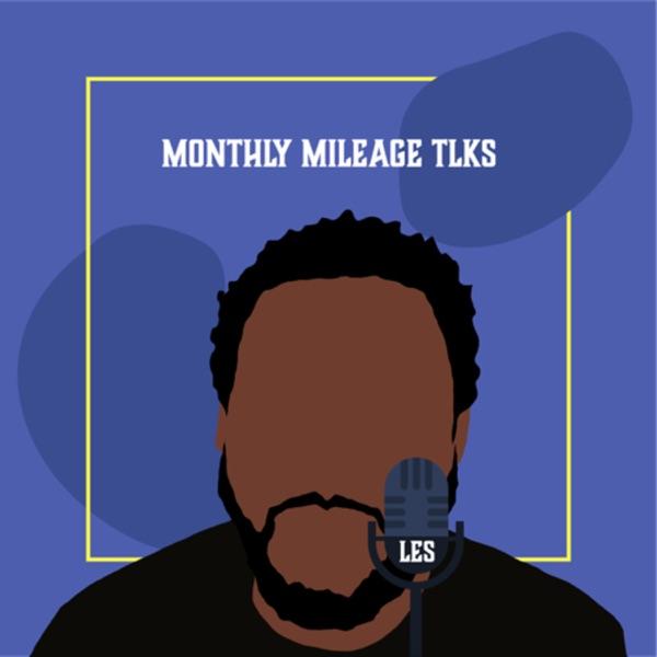 Monthly Mileage Tlks W/ Les Artwork