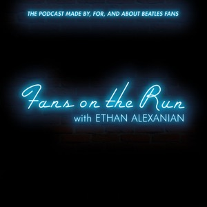 Fans On The Run: A Podcast Made By, For And About Beatles Fans