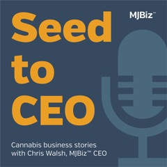 Seed to CEO: Stories from Cannabis Businesses
