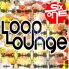 SixOne's Loop Lounge Podcast artwork