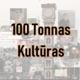100 Tonnas Kultūras