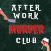 After Work Murder Club artwork