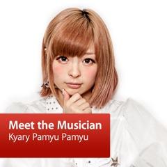 Kyary Pamyu Pamyu: Meet the Musician