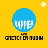Image of Happier with Gretchen Rubin podcast