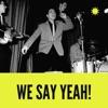 We Say Yeah! artwork