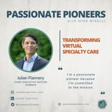 Transforming Virtual Specialty Care with Julian Flannery