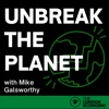 Unbreak The Planet with Dr Mike Galsworthy artwork