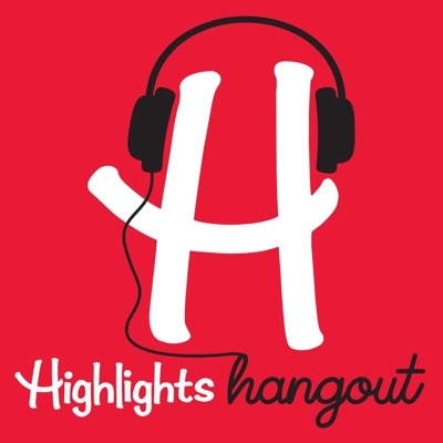 Highlights Hangout:Tinkercast/Highlights For Children, Inc.