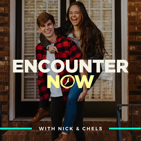Encounter Now with Nick & Chels