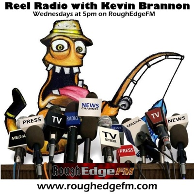 Reel Radio with Kevin Brannon