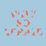 'Why So Afraid' / Neil Dawson
