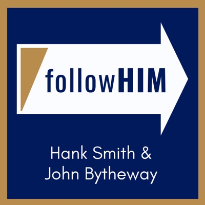 Follow Him: A Come, Follow Me Podcast featuring Hank Smith & John Bytheway:Hank Smith & John Bytheway
