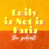Emily Is Not In Paris: The Podcast artwork