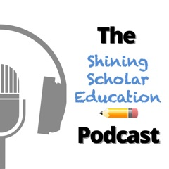 The Shining Scholar Education Podcast (a Podcast for English & Language Arts Teachers!)