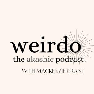 Weirdo - The Akashic Podcast