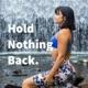 Hold Nothing Back.