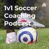1v1 Soccer Coaching Podcast artwork