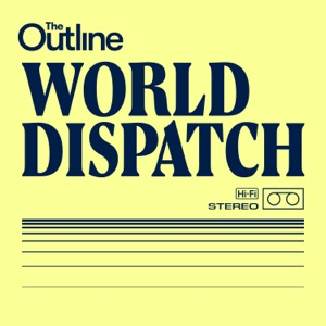 The Outline World Dispatch