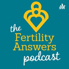 The Fertility Answers Podcast