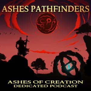 Ashes Pathfinders | Ashes of Creation Podcast