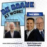 Episode 135: Brett Cooper and Evans Kerrigan, Part 2